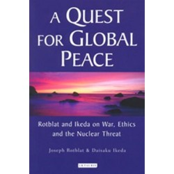 A Quest for Global Peace - Dialogue Rotblat / Ikeda