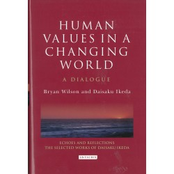 Human Values in a Changing World - Dialogue Wilson / Ikeda