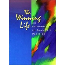 Winning Life - An Introduction tu Buddhist Practice