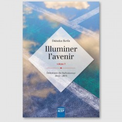 Illuminer l'avenir - Volume 3 - Editions ACEP